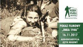 """Czytaj więcej o: Pokaz filmu """"Inka 1946"""" (audiodeskrypcja, język migowy)"""