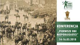 """Czytaj więcej o: Konferencja """"Pierwsze dni niepodległości"""" (14-16 marca)"""