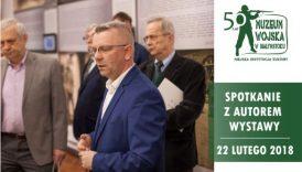 """Czytaj więcej o: Spotkanie z M.Gajewskim, autorem wystawy """"Nie tylko Legiony (…)"""" (22 lutego)"""