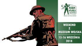 Czytaj więcej o: Weekend z Muzeum Wojska w Białymstoku