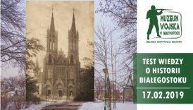 Czytaj więcej o: Test Wiedzy o Historii Białegostoku (17 lutego)