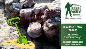"""Czytaj więcej o: Muzealny Plac Zabaw – """"Przygoda z archeologią"""" (23 marca)"""