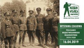 """Czytaj więcej o: """"Policjanci międzywojennego Białegostoku 1919-1939"""". Otwarcie wystawy"""