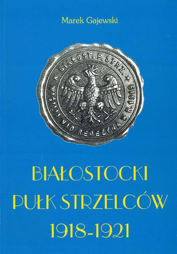 okładka - Białostocki Pułk Strzelców