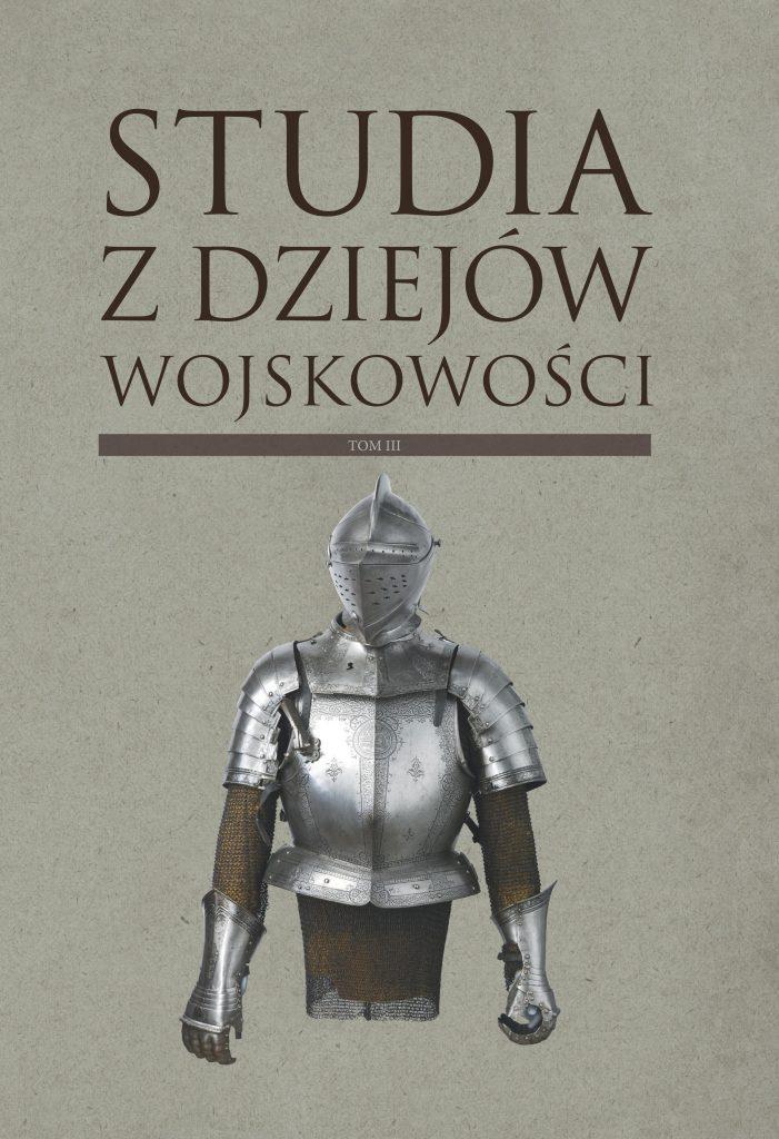 okładka - Studia z Dziejów Wojskowości t. 3
