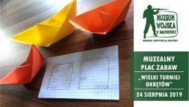 Czytaj więcej o: Muzealny Plac Zabaw. Wielki turniej okrętów (24 sierpnia)