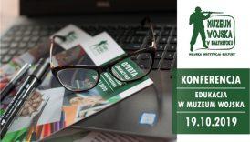 """Czytaj więcej o: Konferencja dla nauczycieli """"Edukacja w Muzeum Wojska"""" (19 października)"""