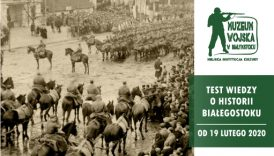 Czytaj więcej o: Test Wiedzy o Historii Białegostoku. Już od 19 lutego 2020 r.!