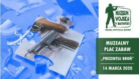 Czytaj więcej o: Muzealny Plac Zabaw. Prezentuj broń (14 marca br.)