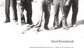 """Józef Kowalczuk, """"Wspomnienia żołnierza 3. Dywizji Strzelców Karpackich"""""""