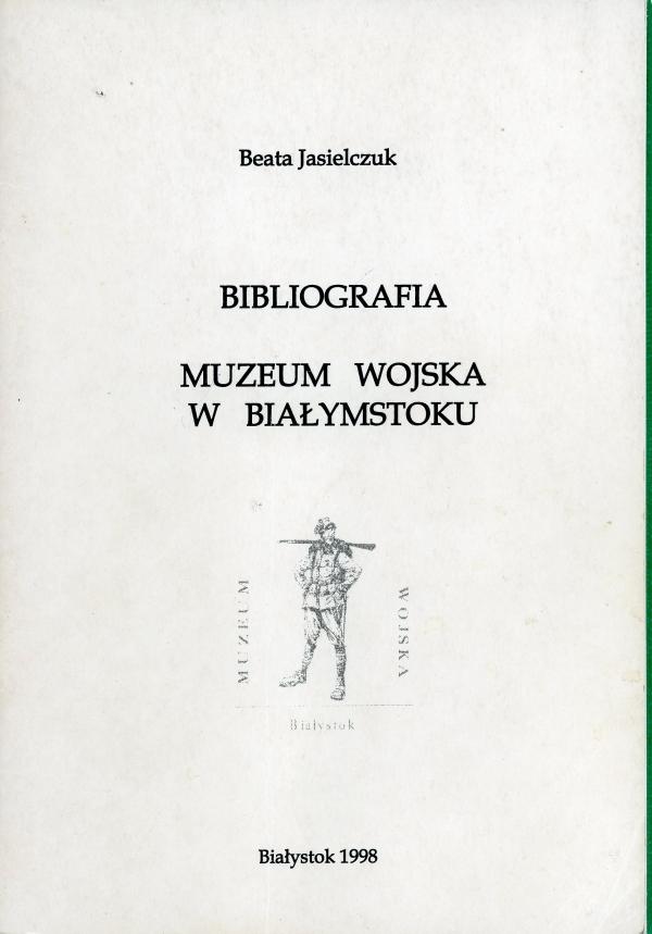 1998 Beata Jasielczuk, Bibliografia Muzeum Wojska w Białymstoku