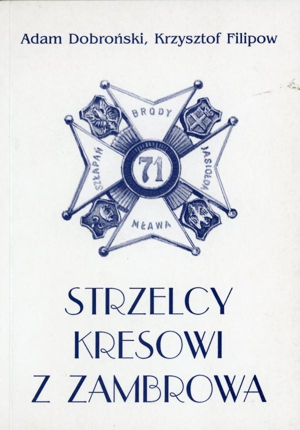 1996 Adam Dobroński, Strzelcy kresowi z Zambrowa: 71. Pułk Piechoty
