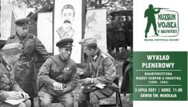 """Czytaj więcej o: Wykład plenerowy """"Białostocczyzna między sierpem a swastyką 1939-1941"""" (3 lipca br.)"""