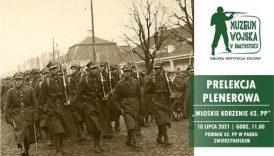 """Czytaj więcej o: Wykład plenerowy. """"Włoskie korzenie 42. pułku piechoty"""" (10 lipca br.)"""