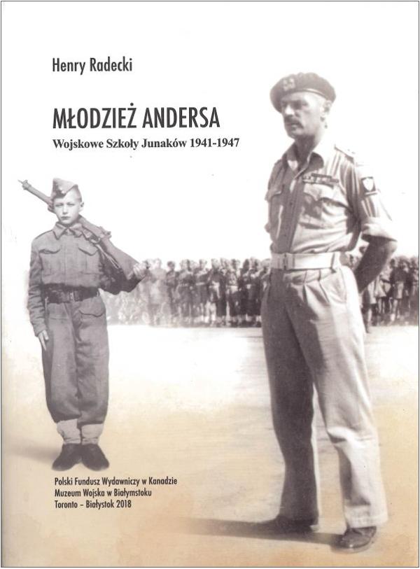 """Henryk Radecki, """"Młodzież Andersa. Wojskowe Szkoły Junaków 1941-1947"""""""